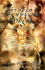 Graeco-Egyptian Magick: Everyday Empowerment